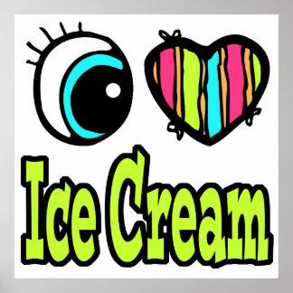 Bright Eye Heart I Love Ice Cream Poster