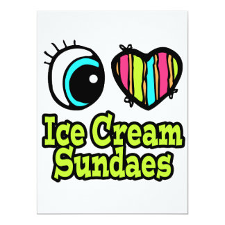 "Bright Eye Heart I Love Ice Cream Sundaes 6.5"" X 8.75"" Invitation Card"