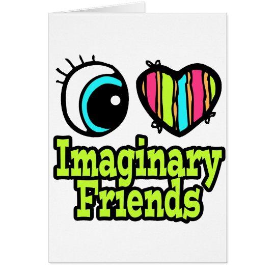 Bright Eye Heart I Love Imaginary Friends Card