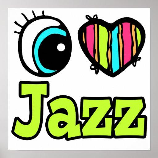 Bright Eye Heart I Love Jazz Poster
