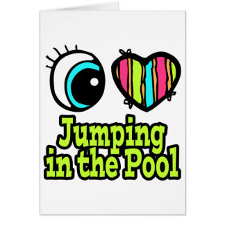 Bright Eye Heart I Love Jumping in the Pool Card