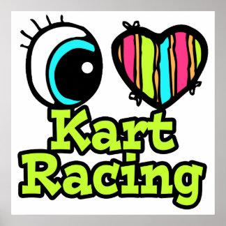 Bright Eye Heart I Love Kart Racing Poster