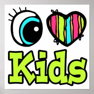 Bright Eye Heart I Love Kids Poster