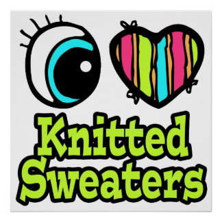 Bright Eye Heart I Love Knitted Sweaters Poster
