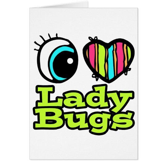 Bright Eye Heart I Love Ladybugs Card