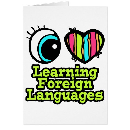 Bright Eye Heart I Love Learning Foreign Languages Greeting Card