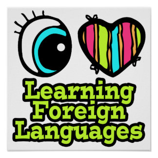 Bright Eye Heart I Love Learning Foreign Languages Poster