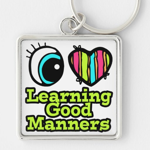 Bright Eye Heart I Love Learning Good Manners Keychain