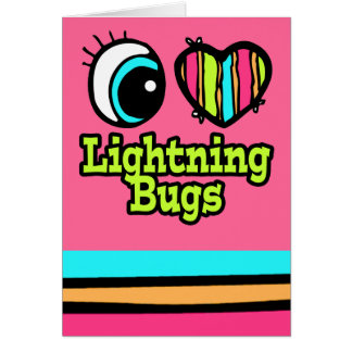 Bright Eye Heart I Love Lightning Bugs Card