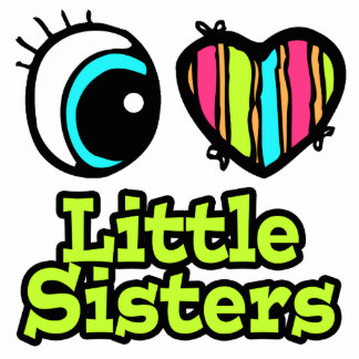 Bright Eye Heart I Love Little Sisters Acrylic Cut Outs