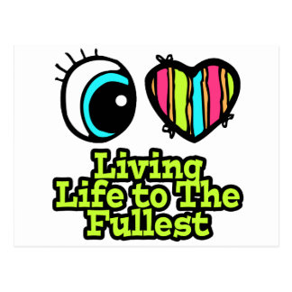 Bright Eye Heart I Love Living Life to the Fullest Postcard
