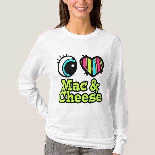 Bright Eye Heart I Love Mac and Cheese T-Shirt