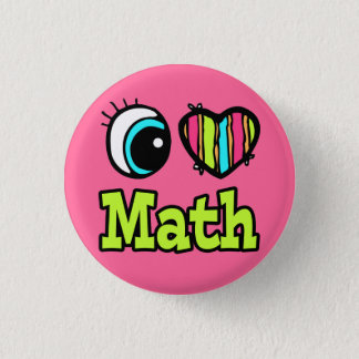 Bright Eye Heart I Love Math Pinback Button