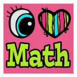 Bright Eye Heart I Love Math Poster