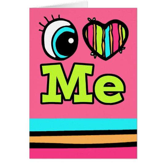 Bright Eye Heart I Love Me Card
