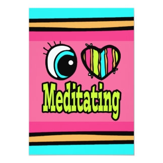 Bright Eye Heart I Love Meditating Card