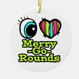 Bright Eye Heart I Love Merry-Go-Rounds Ornament
