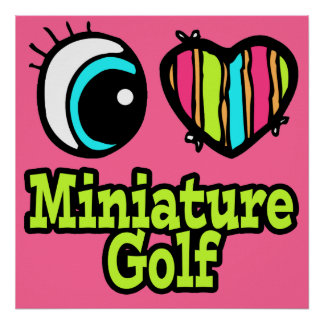 Bright Eye Heart I Love Miniature Golf Poster