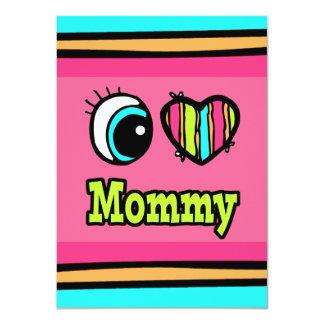 Bright Eye Heart I Love Mommy Card