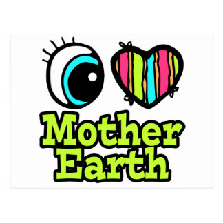 Bright Eye Heart I Love Mother Earth Postcard