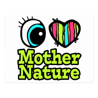 Bright Eye Heart I Love Mother Nature Post Card