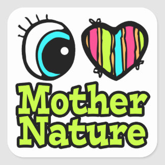 Bright Eye Heart I Love Mother Nature Square Sticker