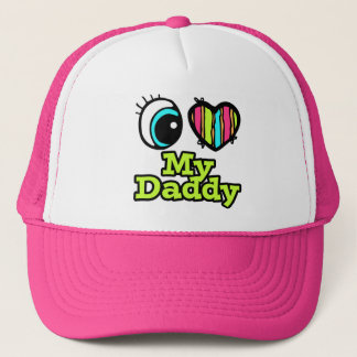 Bright Eye Heart I Love My Daddy Trucker Hat