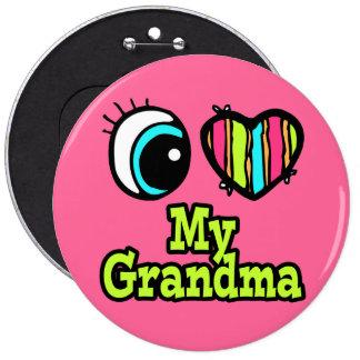 Bright Eye Heart I Love My Grandma 6 Inch Round Button