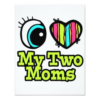 Bright Eye Heart I Love My Two Moms 4.25x5.5 Paper Invitation Card