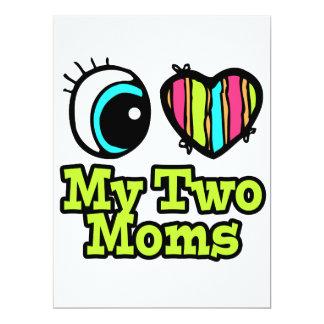 Bright Eye Heart I Love My Two Moms 6.5x8.75 Paper Invitation Card