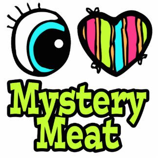 Bright Eye Heart I Love Mystery Meat Acrylic Cut Outs