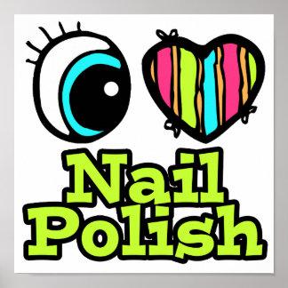 Bright Eye Heart I Love Nail Polish Posters
