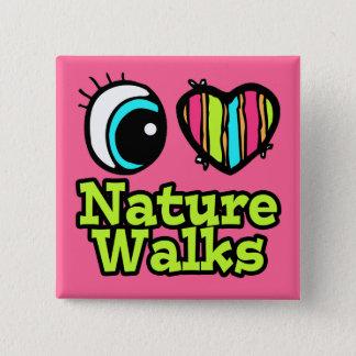 Bright Eye Heart I Love Nature Walks Pinback Button