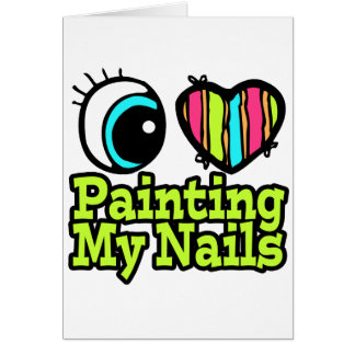 Bright Eye Heart I Love Painting My Nails Card