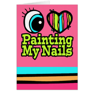 Bright Eye Heart I Love Painting My Nails Greeting Cards