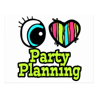 Bright Eye Heart I Love Party Planning Postcard