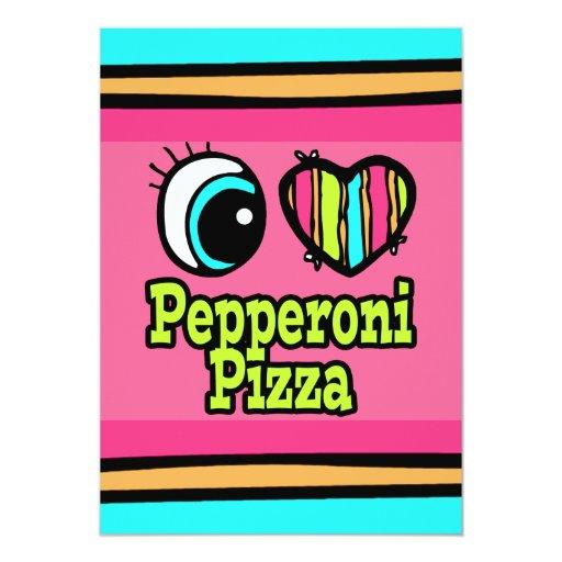 Bright Eye Heart I Love Pepperoni Pizza 5x7 Paper Invitation Card
