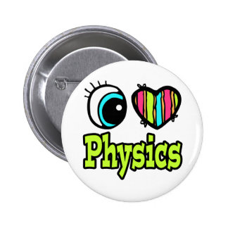 Bright Eye Heart I Love Physics Pinback Button