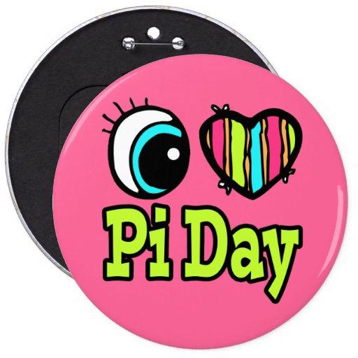 Bright Eye Heart I Love Pi Day 6 Inch Round Button
