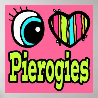 Bright Eye Heart I Love Pierogies Poster