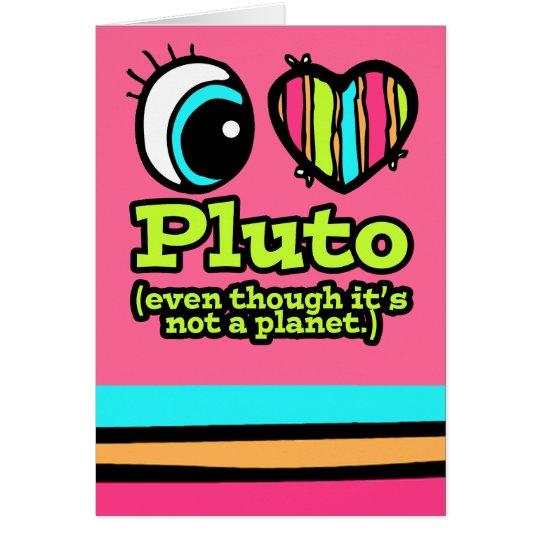 Bright Eye Heart I Love Pluto Card