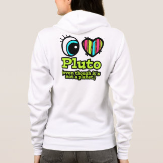 Bright Eye Heart I Love Pluto not planet Hoodie