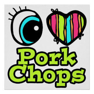Bright Eye Heart I Love Pork Chops Poster