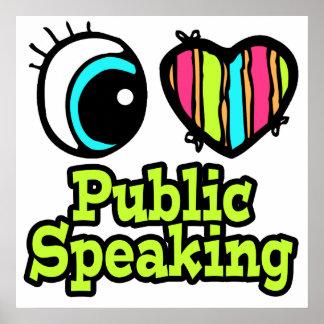 Bright Eye Heart I Love Public Speaking Poster