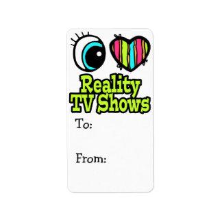 Bright Eye Heart I Love Reality TV Shows Label