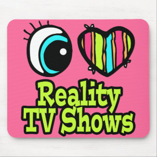 Bright Eye Heart I Love Reality TV Shows Mouse Pad