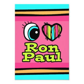 Bright Eye Heart I Love Ron Paul Card