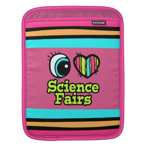 Bright Eye Heart I Love Science Fairs Sleeves For iPads