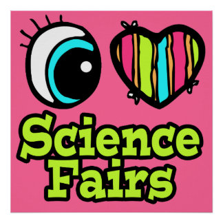 Bright Eye Heart I Love Science Fairs Posters