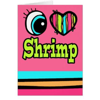 Bright Eye Heart I Love Shrimp Card